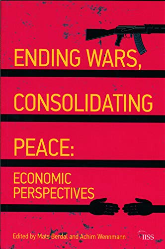 Ending Wars, Consolidating Peace By Mats Berdal (King's College London, UK)