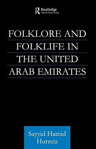 Folklore and Folklife in the United Arab Emirates By Sayyid Hamid Hurriez
