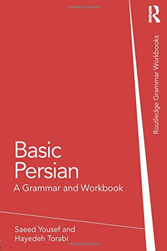 Basic Persian: A Grammar and Workbook (Grammar Workbooks) By Saeed Yousef (University of Chicago, USA)