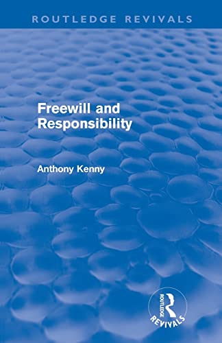 Freewill and Responsibility By Anthony Kenny