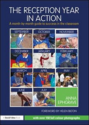 The Reception Year in Action By Anna Ephgrave (Assistant Head Teacher, Carterhatch Infant School, UK)