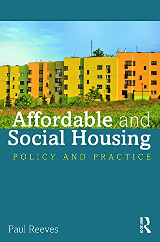Affordable and Social Housing: Policy and Practice by Paul Reeves (University of Westminster (UK))