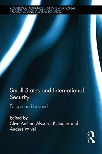Small States and International Security By Edited by Professor Clive Archer