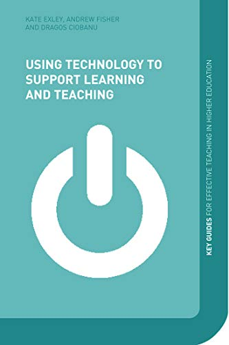 Using Technology to Support Learning and Teaching By Andy Fisher (University of Nottingham, UK)