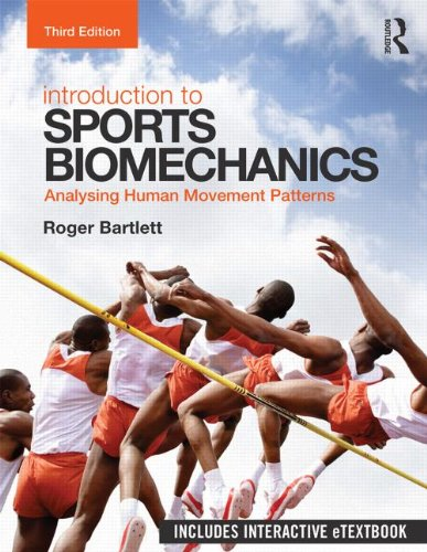 Introduction to Sports Biomechanics: Analysing Human Movement Patterns By Professor Roger Bartlett