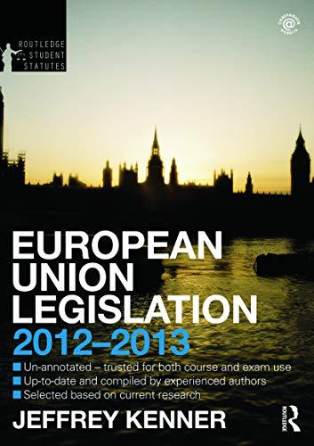 European Union Legislation By Jeff Kenner (University of Nottingham, UK)