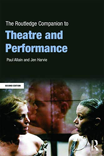 The Routledge Companion to Theatre and Performance By Paul Allain (University of Kent, UK)