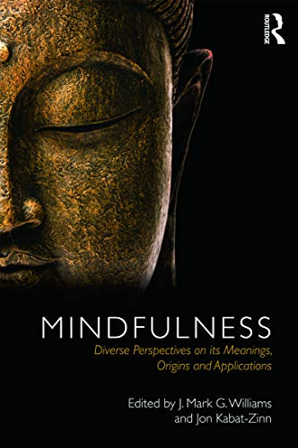 Mindfulness By Edited by J. Mark G. Williams (Emeritus Professor of Clinical Psychology, University of Oxford, UK)