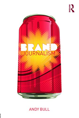 Brand Journalism By Andy Bull