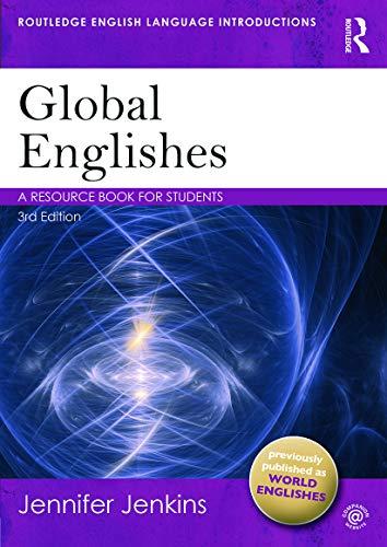 Global Englishes (Routledge English Language Introductions) By Jennifer Jenkins (University of Southampton, UK)