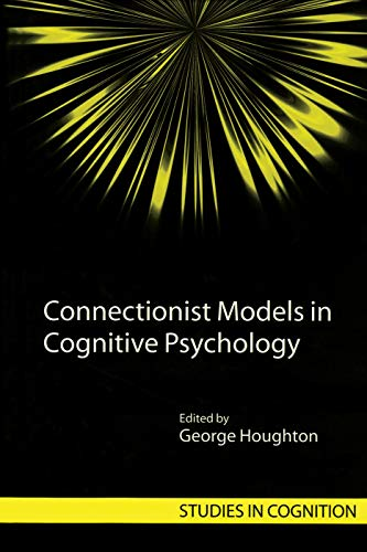 Connectionist Models in Cognitive Psychology By George Houghton