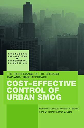 Cost-Effective Control of Urban Smog By Richard Kosobud (University of Illinois, Chicago, USA)