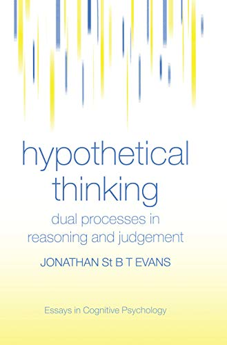 Hypothetical Thinking By Jonathan  St. B. T. Evans (University of Plymouth, UK)