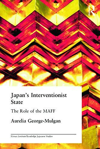 Japan's Interventionist State By Aurelia George-Mulgan