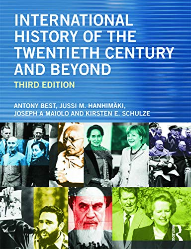 International History of the Twentieth Century and Beyond By Antony Best (London School of Economics, UK)