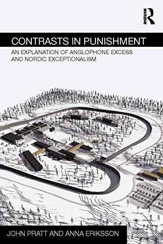 Contrasts in Punishment By John Pratt (Victoria University of Welllington, New Zealand)