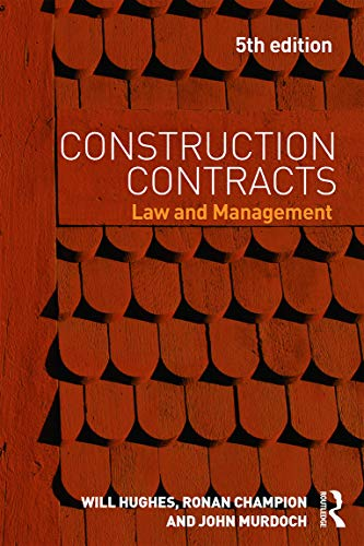 Construction Contracts: Law and Management by Will Hughes