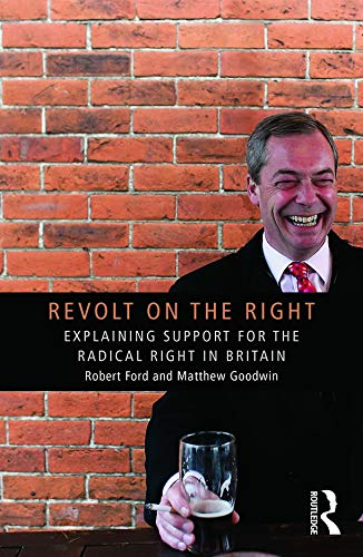 Revolt on the Right By Robert Ford (University of Manchester, UK)