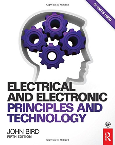 Electrical and Electronic Principles and Technology, 5th ed By John Bird