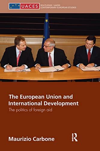The European Union and International Development By Maurizio Carbone (University of Glasgow, UK)