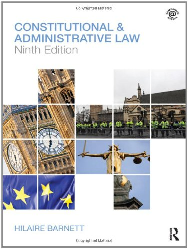 Constitutional & Administrative Law By Hilaire Barnett (formerly at Queen Mary, University of London, UK)