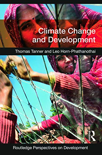 Climate Change and Development by Thomas Tanner (Overseas Development Institute, UK)