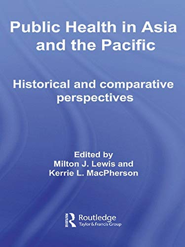 Public Health in Asia and the Pacific By Milton J. Lewis (University of Sydney, Australia)