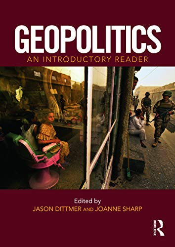 Geopolitics: An Introductory Reader By Edited by Jason Dittmer (University College London, UK)
