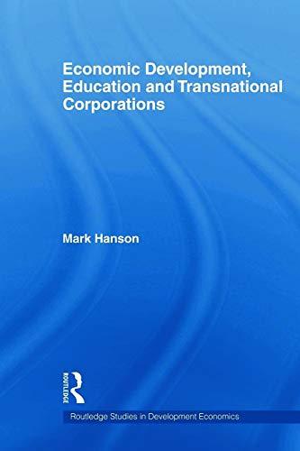 Economic Development, Education and Transnational Corporations By Mark Hanson (University of California, Riverside, USA)