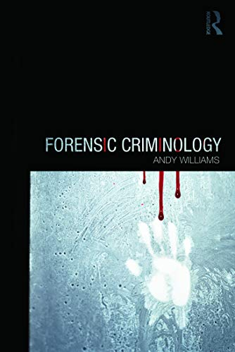 Forensic Criminology By Andy Williams