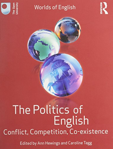 The Politics of English  : Conflict, Competition, Co-existence   by Ann Hewings (The Open University, UK)