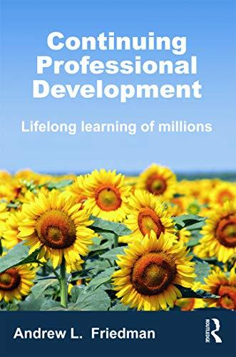 Continuing Professional Development By Andrew Friedman (University of Bristol, UK)