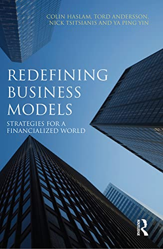 Redefining Business Models By Colin Haslam (University of Hertfordshire, UK)