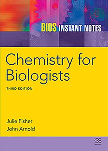 BIOS Instant Notes in Chemistry for Biologists By Julie Fisher