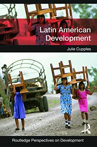 Latin American Development By Julie Cupples (University of Edinburgh, UK)