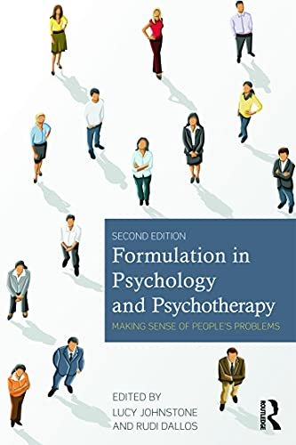 Formulation in Psychology and Psychotherapy By Lucy Johnstone (Doctorate in Clinical Psychology, Bristol University, UK)