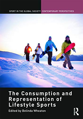The Consumption and Representation of Lifestyle Sports By Belinda Wheaton (University of Brighton, UK)