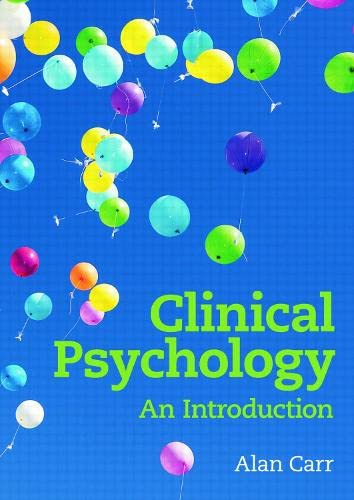 Clinical Psychology: An Introduction By Alan Carr