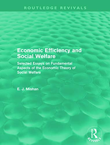 Economic Efficiency and Social Welfare By E. J. Mishan