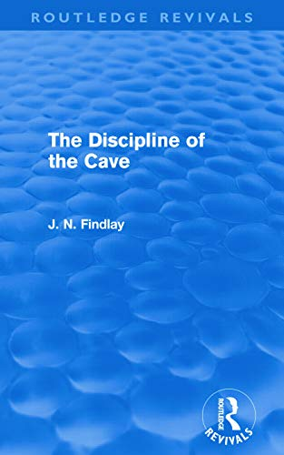 The Discipline of the Cave By John Niemeyer Findlay