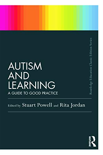 Autism and Learning (Classic Edition) By Stuart Powell (University of Hertfordshire, UK)