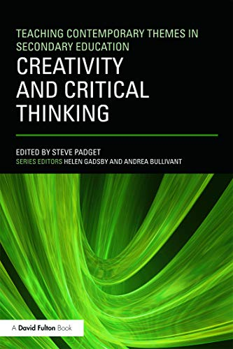 Creativity and Critical Thinking By Edited by Steve Padget