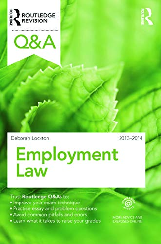Q&A Employment Law 2013-2014 (Questions and Answers) By Deborah Lockton (De Montfort University, UK)