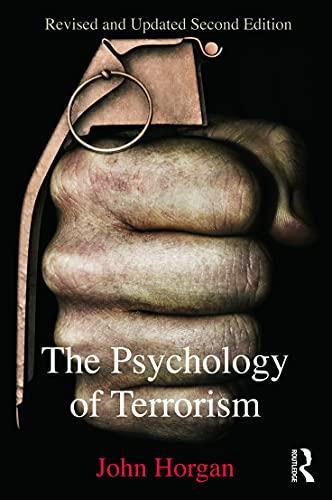 The Psychology of Terrorism By John G. Horgan (Georgia State University, USA)