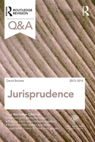 Q&A Jurisprudence 2013-2014 (Questions and Answers) By David Brooke