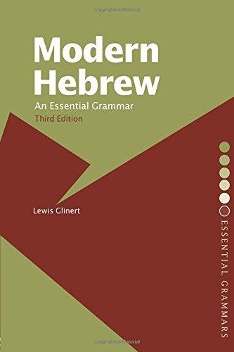 Modern Hebrew: An Essential Grammar By Lewis Glinert (Dartmouth College, USA)