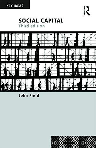 Social Capital (Key Ideas) By John Field