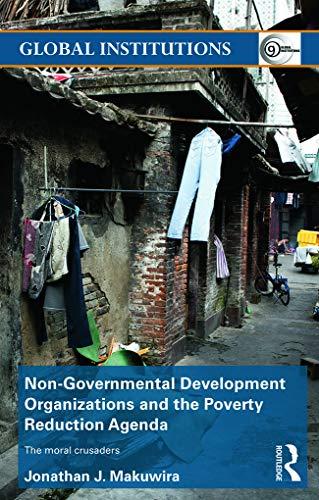 Non-Governmental Development Organizations and the Poverty Reduction Agenda By Jonathan J. Makuwira (RMIT, Australia)