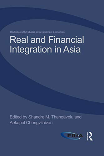 Real and Financial Integration in Asia By Shandre M. Thangavelu (National University of Singapore, Singapore)