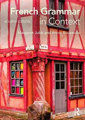 French Grammar in Context By Margaret Jubb (The University of Aberdeen, UK)